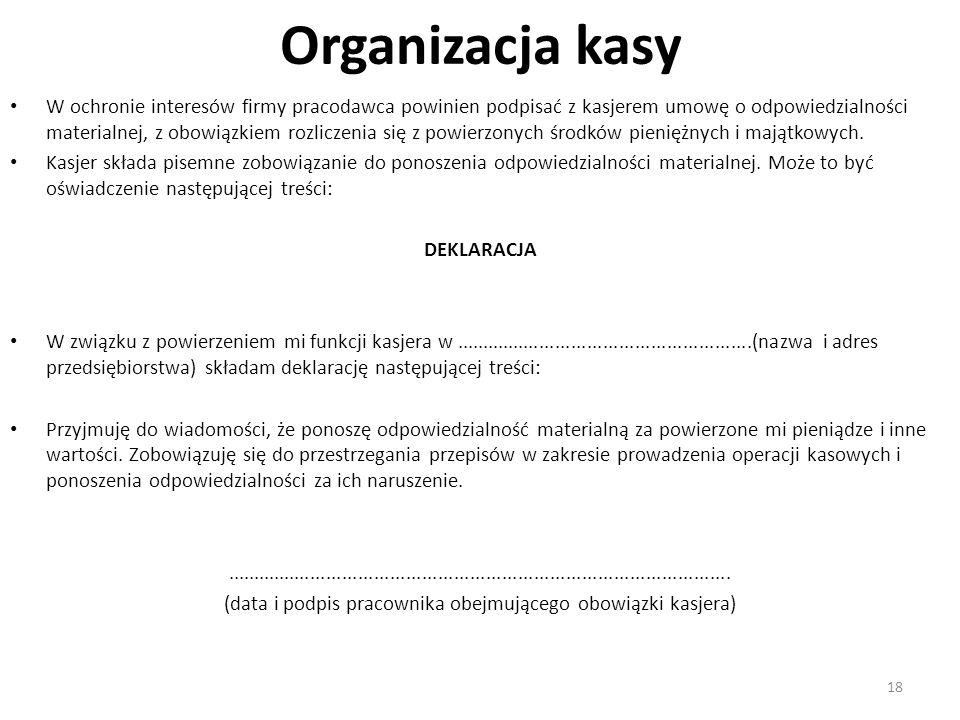 Organizacja kasy W ochronie interesów firmy pracodawca powinien podpisać z kasjerem umowę o odpowiedzialności materialnej, z obowiązkiem rozliczenia się z powierzonych środków pieniężnych i majątkowych.