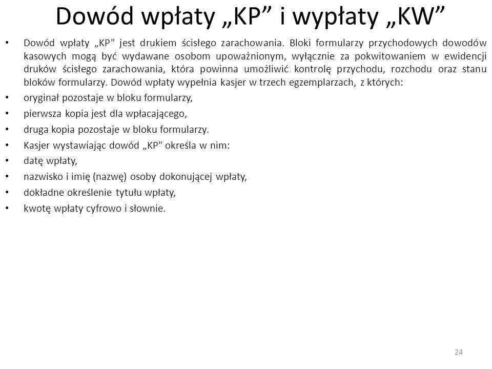 """Dowód wpłaty """"KP i wypłaty """"KW Dowód wpłaty """"KP jest drukiem ścisłego zarachowania."""