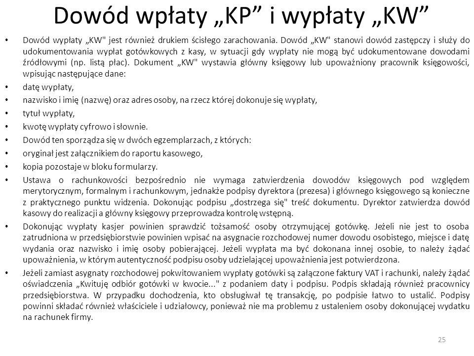 """Dowód wpłaty """"KP i wypłaty """"KW Dowód wypłaty """"KW jest również drukiem ścisłego zarachowania."""