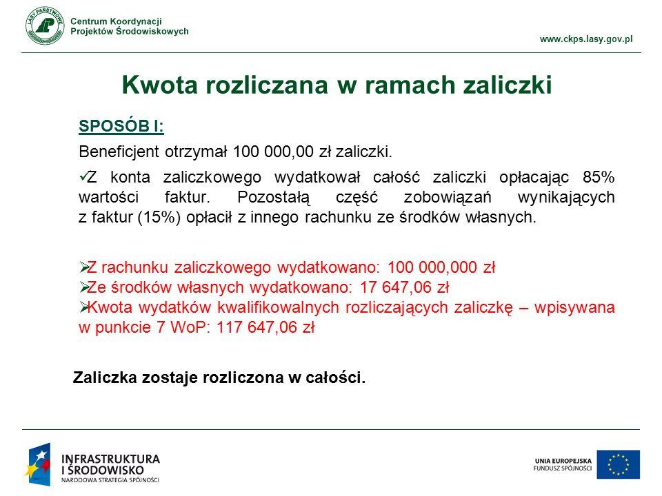 www.ckps.lasy.gov.pl Kwota rozliczana w ramach zaliczki SPOSÓB I: Beneficjent otrzymał 100 000,00 zł zaliczki.