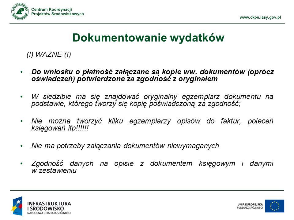 www.ckps.lasy.gov.pl Dokumentowanie wydatków (!) WAŻNE (!) Do wniosku o płatność załączane są kopie ww. dokumentów (oprócz oświadczeń) potwierdzone za