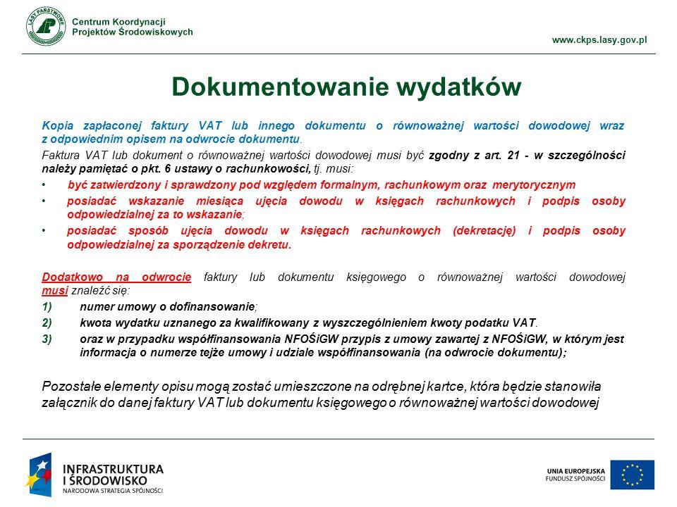 www.ckps.lasy.gov.pl Dokumentowanie wydatków Kopia zapłaconej faktury VAT lub innego dokumentu o równoważnej wartości dowodowej wraz z odpowiednim opisem na odwrocie dokumentu.