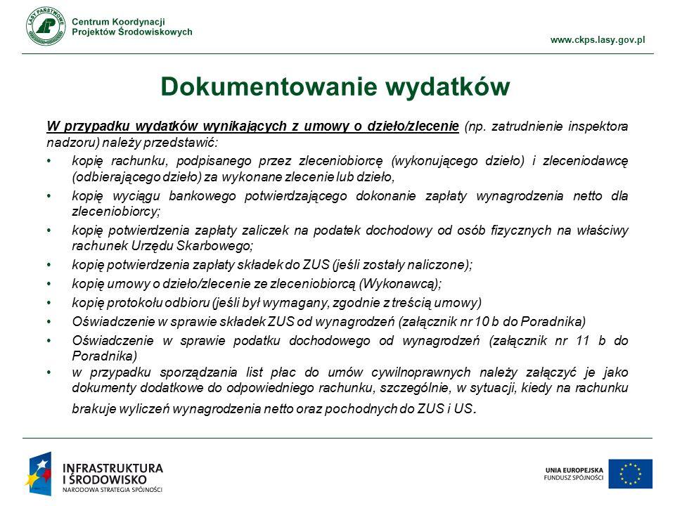 www.ckps.lasy.gov.pl Dokumentowanie wydatków W przypadku wydatków wynikających z umowy o dzieło/zlecenie (np. zatrudnienie inspektora nadzoru) należy