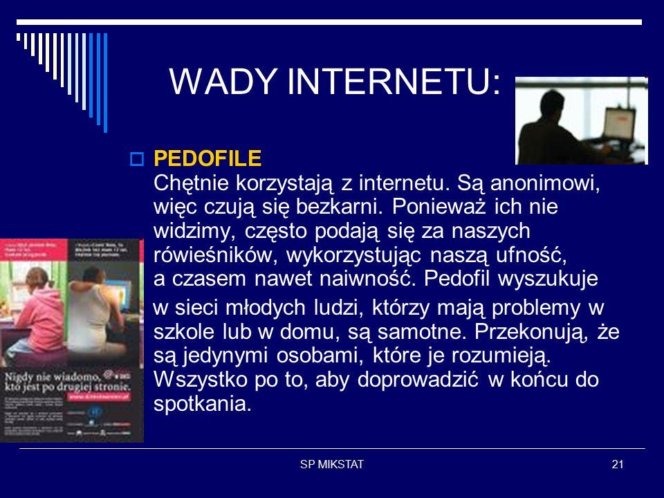 SP MIKSTAT21 WADY INTERNETU:  PEDOFILE Chętnie korzystają z internetu.