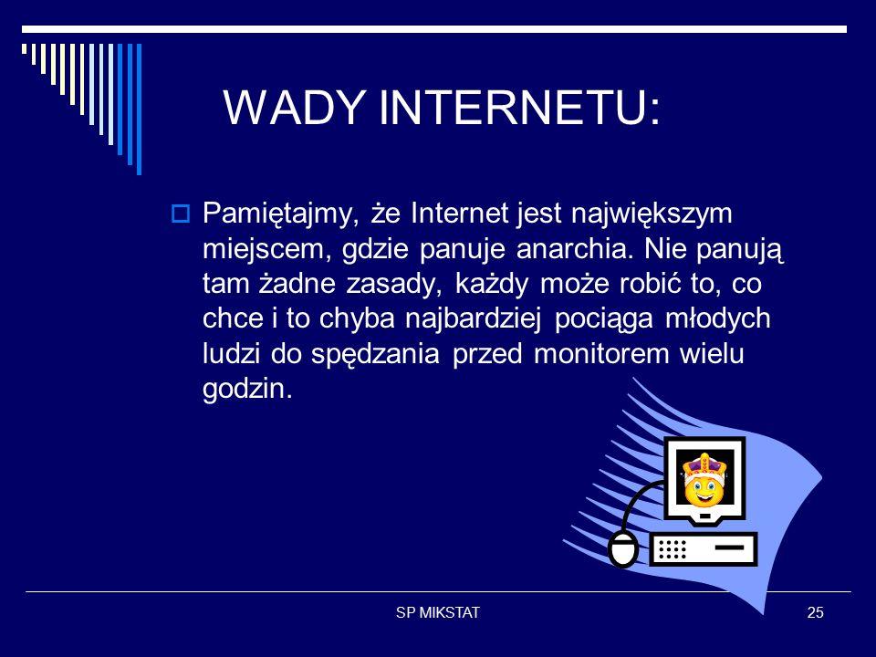 SP MIKSTAT25 WADY INTERNETU:  Pamiętajmy, że Internet jest największym miejscem, gdzie panuje anarchia.