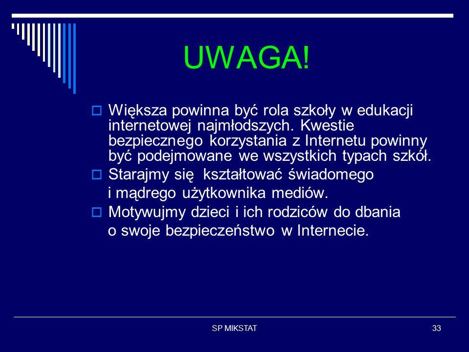 SP MIKSTAT33 UWAGA.  Większa powinna być rola szkoły w edukacji internetowej najmłodszych.
