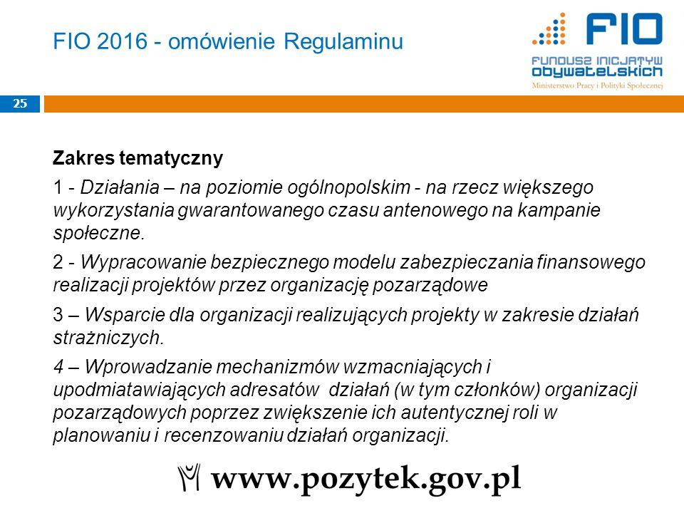 FIO 2016 - omówienie Regulaminu Zakres tematyczny 1 - Działania – na poziomie ogólnopolskim - na rzecz większego wykorzystania gwarantowanego czasu an
