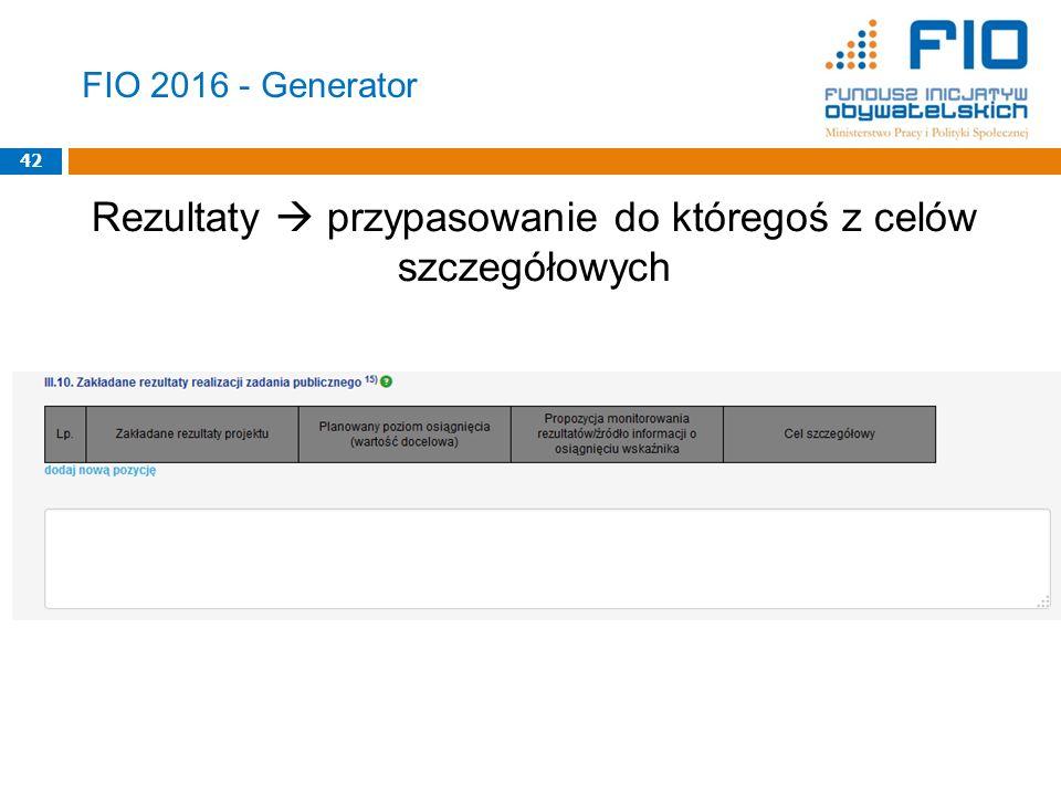 FIO 2016 - Generator Rezultaty  przypasowanie do któregoś z celów szczegółowych 42