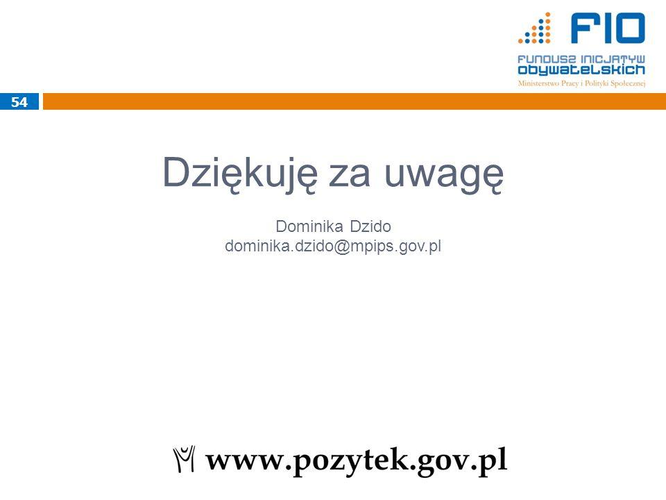 Dziękuję za uwagę Dominika Dzido dominika.dzido@mpips.gov.pl 54