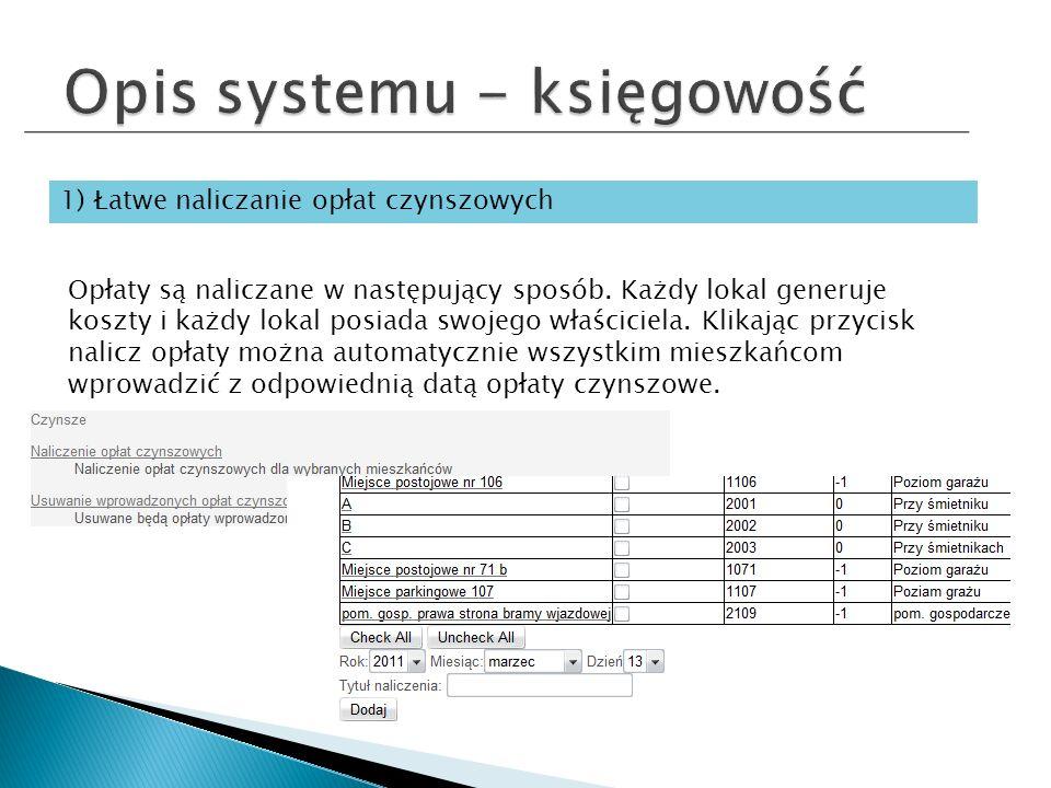 1) Łatwe naliczanie opłat czynszowych Opłaty są naliczane w następujący sposób.
