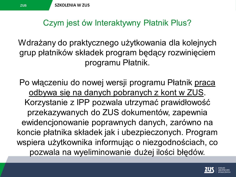 zus SZKOLENIA W ZUS Czym jest ów Interaktywny Płatnik Plus? Wdrażany do praktycznego użytkowania dla kolejnych grup płatników składek program będący r