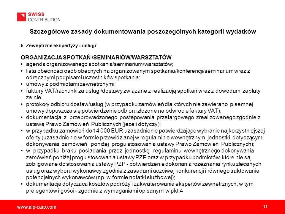 www.alp-carp.com 11 Szczegółowe zasady dokumentowania poszczególnych kategorii wydatków 5. Zewnętrzne ekspertyzy i usługi: ORGANIZACJA SPOTKAŃ /SEMINA