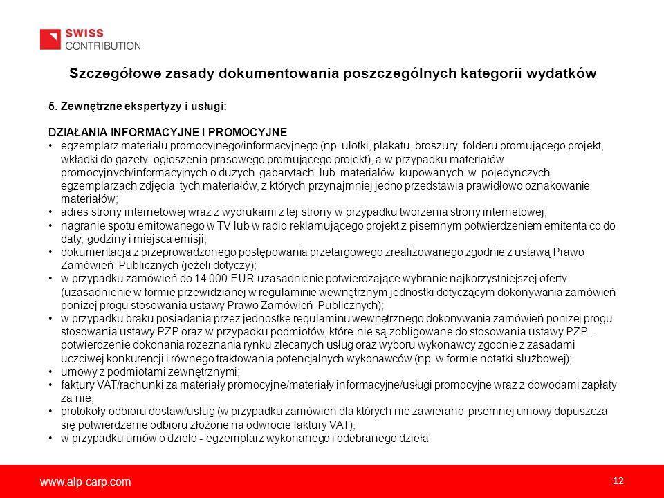 www.alp-carp.com 12 Szczegółowe zasady dokumentowania poszczególnych kategorii wydatków 5. Zewnętrzne ekspertyzy i usługi: DZIAŁANIA INFORMACYJNE I PR