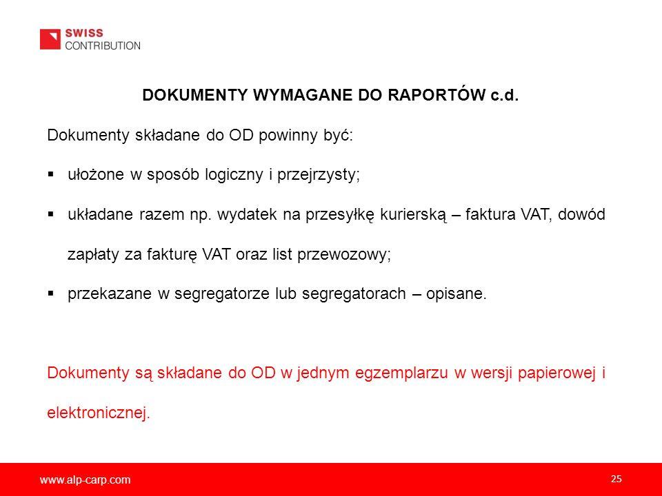 www.alp-carp.com 25 DOKUMENTY WYMAGANE DO RAPORTÓW c.d. Dokumenty składane do OD powinny być:  ułożone w sposób logiczny i przejrzysty;  układane ra