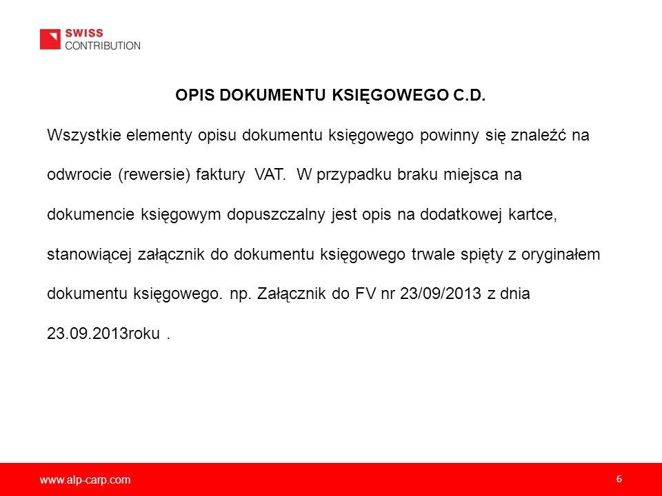 www.alp-carp.com 6 OPIS DOKUMENTU KSIĘGOWEGO C.D. Wszystkie elementy opisu dokumentu księgowego powinny się znaleźć na odwrocie (rewersie) faktury VAT