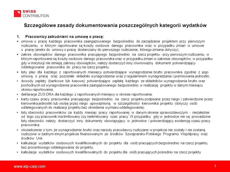 www.alp-carp.com 7 Szczegółowe zasady dokumentowania poszczególnych kategorii wydatków 1.Pracownicy zatrudnieni na umowę o pracę:  umowa o pracę każd