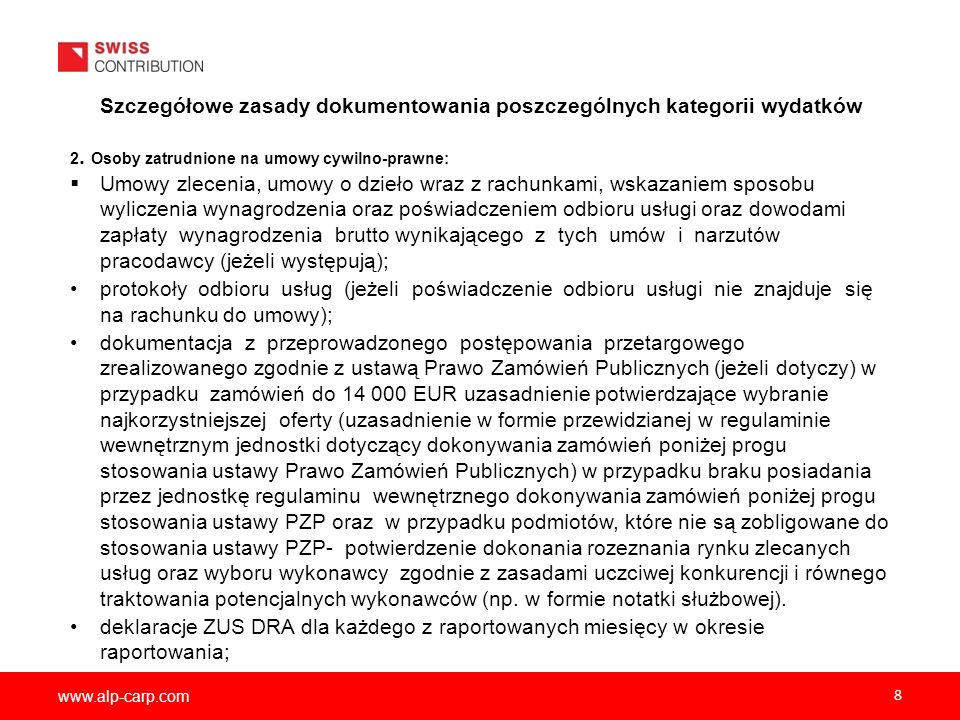 www.alp-carp.com 8 Szczegółowe zasady dokumentowania poszczególnych kategorii wydatków 2. Osoby zatrudnione na umowy cywilno-prawne:  Umowy zlecenia,