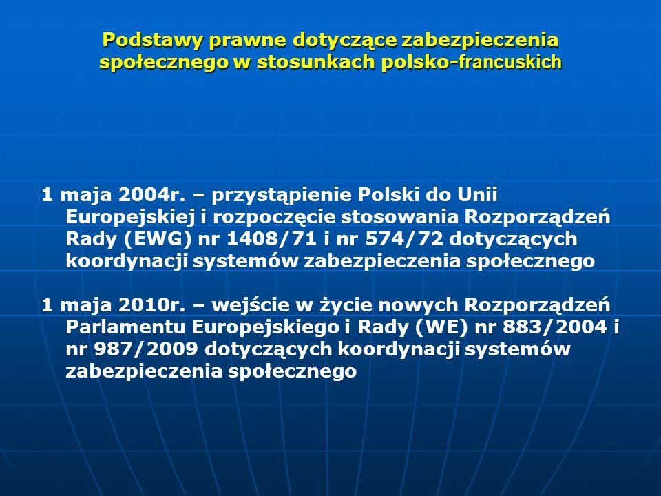 Podstawy prawne dotyczące zabezpieczenia społecznego w stosunkach polsko- francuskich Podstawy prawne dotyczące zabezpieczenia społecznego w stosunkac