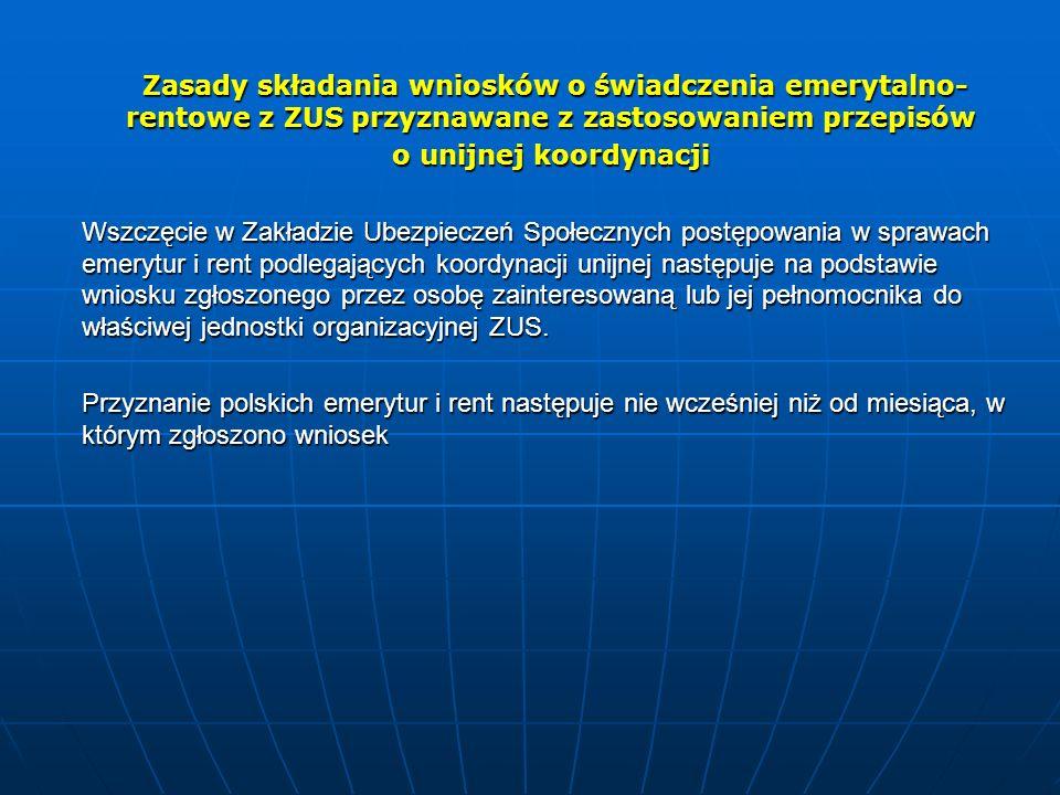 Zasady składania wniosków o świadczenia emerytalno- rentowe z ZUS przyznawane z zastosowaniem przepisów Zasady składania wniosków o świadczenia emeryt