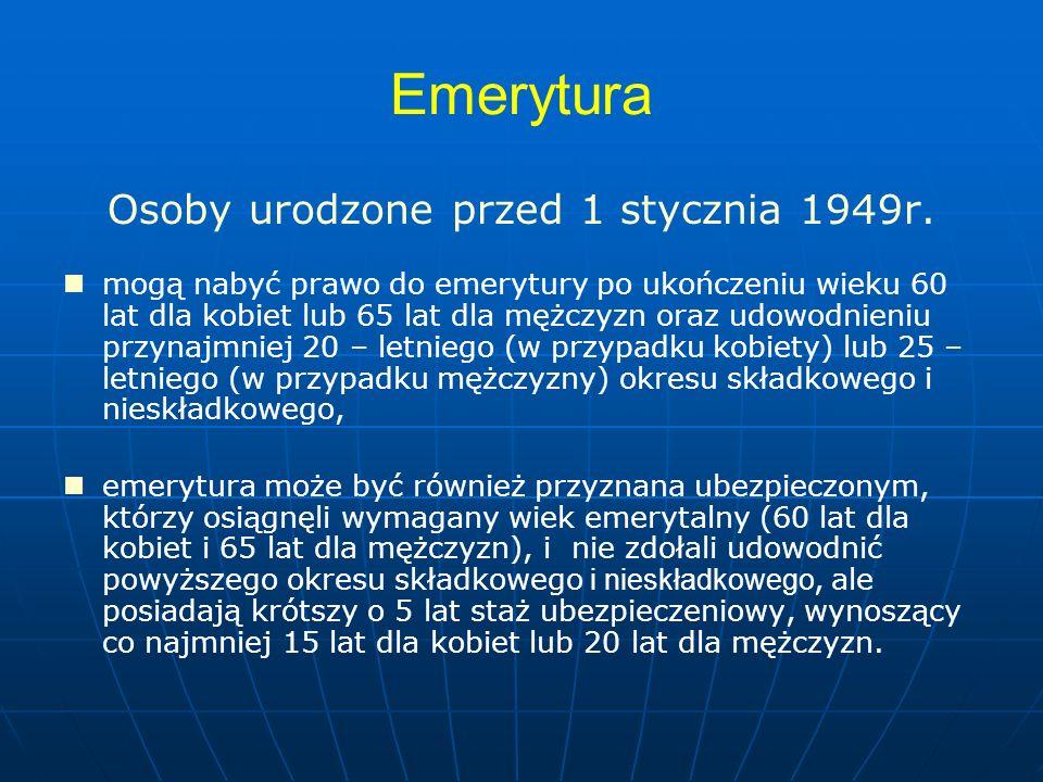 Emerytura Osoby urodzone przed 1 stycznia 1949r.