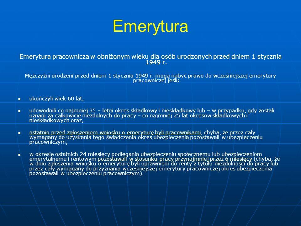 Emerytura Emerytura pracownicza w obniżonym wieku dla osób urodzonych przed dniem 1 stycznia 1949 r.