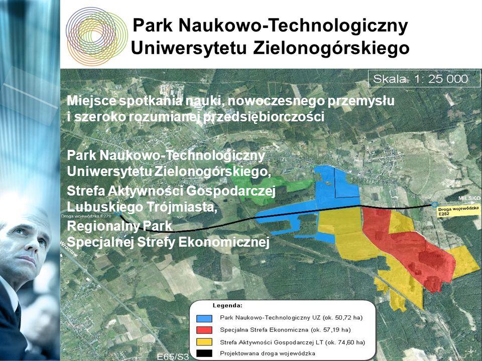 Park Naukowo-Technologiczny Uniwersytetu Zielonogórskiego Miejsce spotkania nauki, nowoczesnego przemysłu i szeroko rozumianej przedsiębiorczości Park