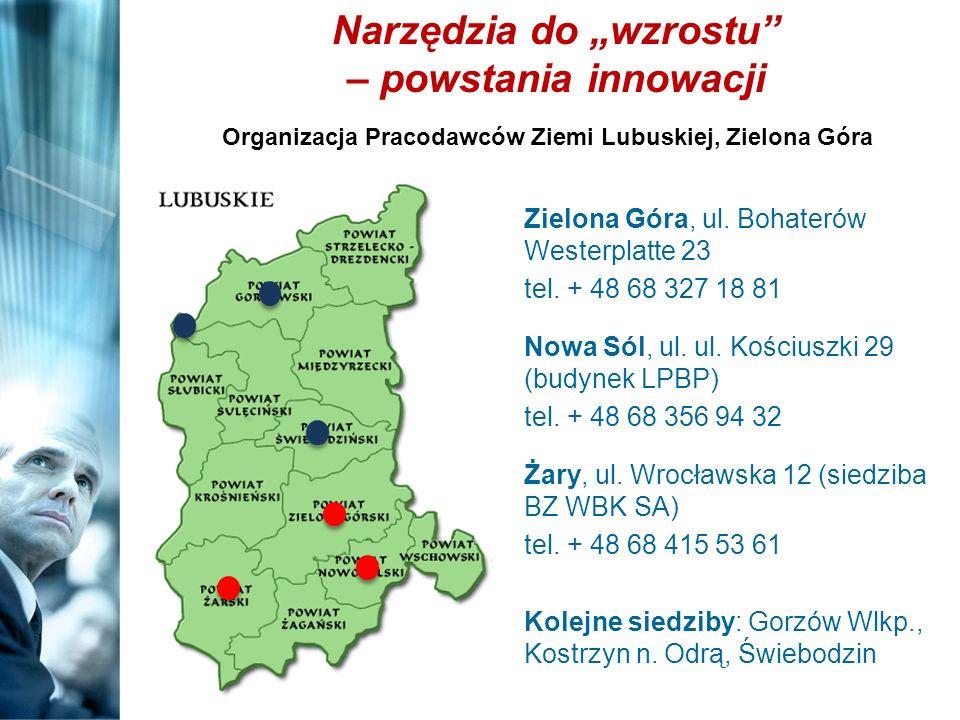 Organizacja Pracodawców Ziemi Lubuskiej, Zielona Góra Zielona Góra, ul. Bohaterów Westerplatte 23 tel. + 48 68 327 18 81 Nowa Sól, ul. ul. Kościuszki