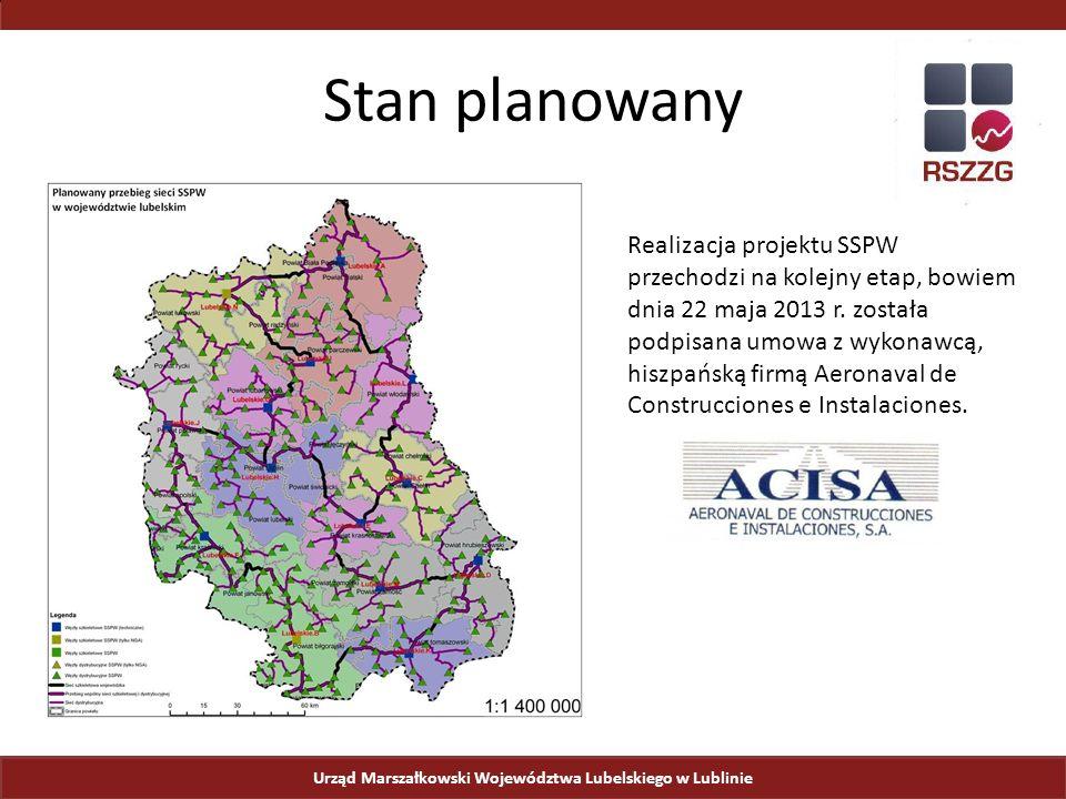 Urząd Marszałkowski Województwa Lubelskiego w Lublinie Stan planowany Realizacja projektu SSPW przechodzi na kolejny etap, bowiem dnia 22 maja 2013 r.