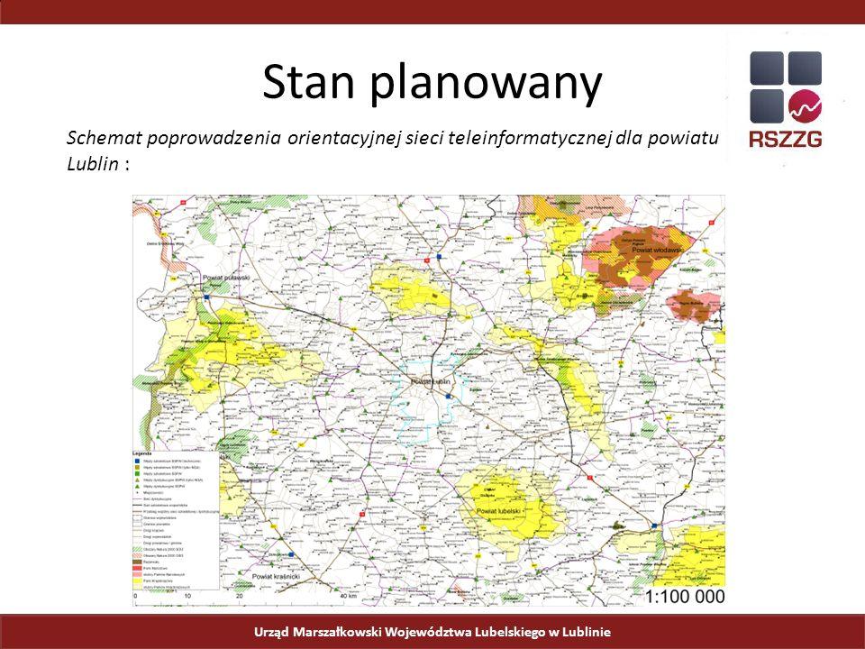 Urząd Marszałkowski Województwa Lubelskiego w Lublinie Stan planowany Schemat poprowadzenia orientacyjnej sieci teleinformatycznej dla powiatu Lublin :