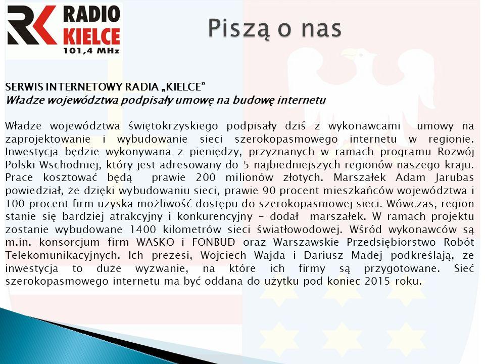 """SERWIS INTERNETOWY RADIA """"KIELCE Władze województwa podpisały umowę na budowę internetu Władze województwa świętokrzyskiego podpisały dziś z wykonawcami umowy na zaprojektowanie i wybudowanie sieci szerokopasmowego internetu w regionie."""