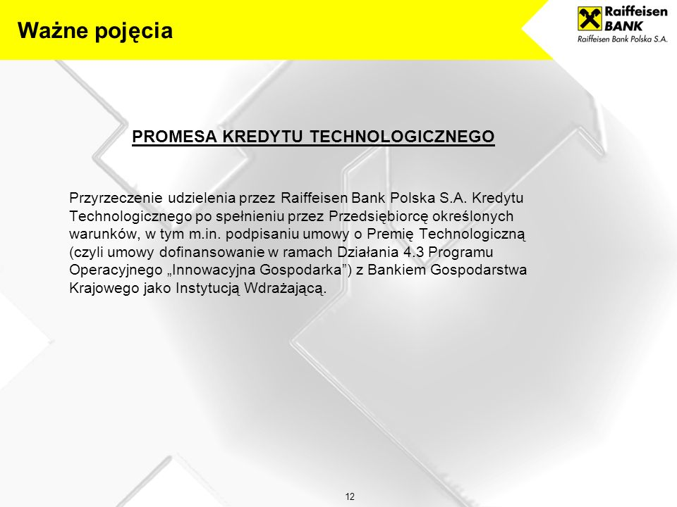 12 PROMESA KREDYTU TECHNOLOGICZNEGO Przyrzeczenie udzielenia przez Raiffeisen Bank Polska S.A.