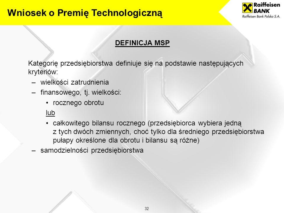 32 DEFINICJA MSP Kategorię przedsiębiorstwa definiuje się na podstawie następujących kryteriów: –wielkości zatrudnienia –finansowego, tj.
