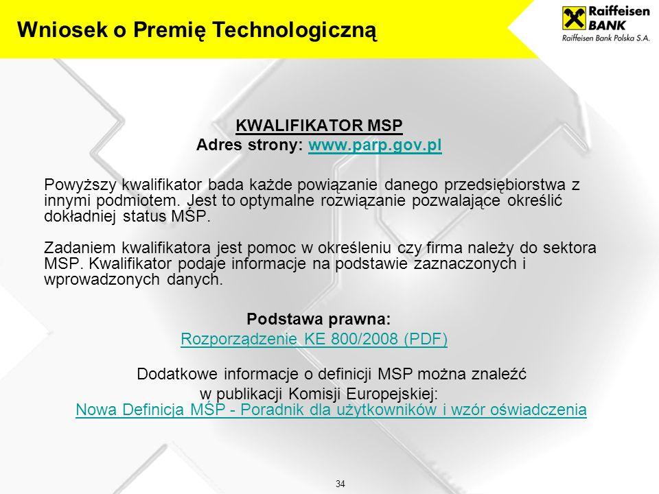 34 KWALIFIKATOR MSP Adres strony: www.parp.gov.plwww.parp.gov.pl Powyższy kwalifikator bada każde powiązanie danego przedsiębiorstwa z innymi podmiotem.