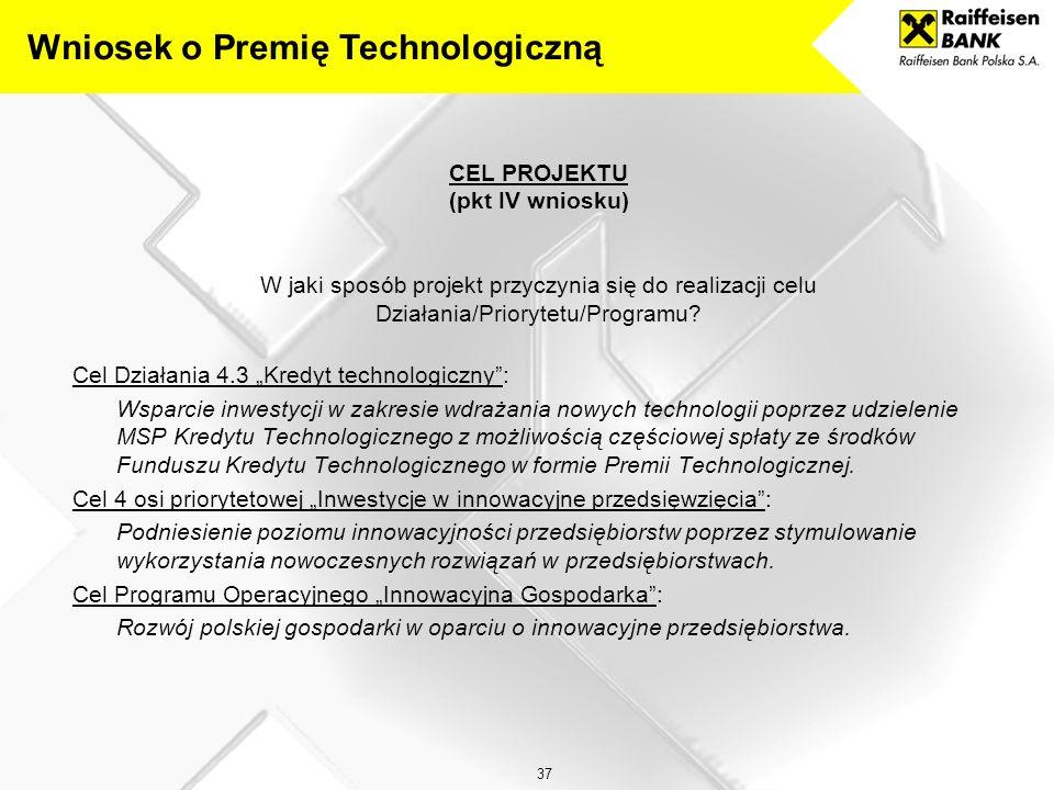 37 CEL PROJEKTU (pkt IV wniosku) W jaki sposób projekt przyczynia się do realizacji celu Działania/Priorytetu/Programu.
