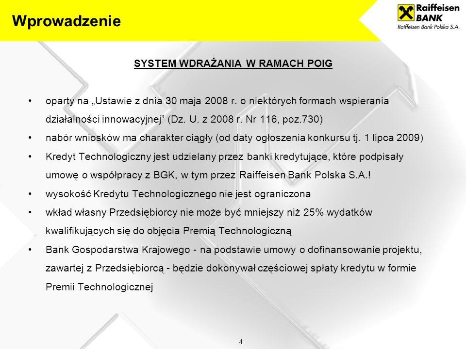 25 2 PAŹDZIERNIKA 2009 – PODPISANIE PRZEZ RAIFFEISEN BANK POLSKA S.A.