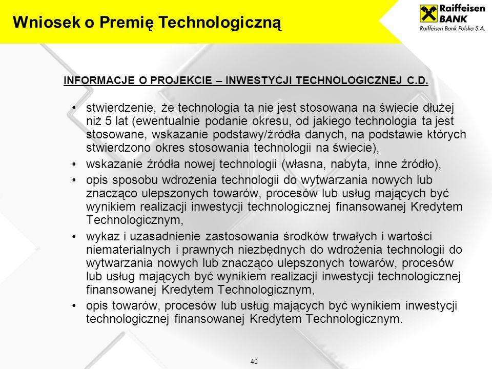 40 INFORMACJE O PROJEKCIE – INWESTYCJI TECHNOLOGICZNEJ C.D.