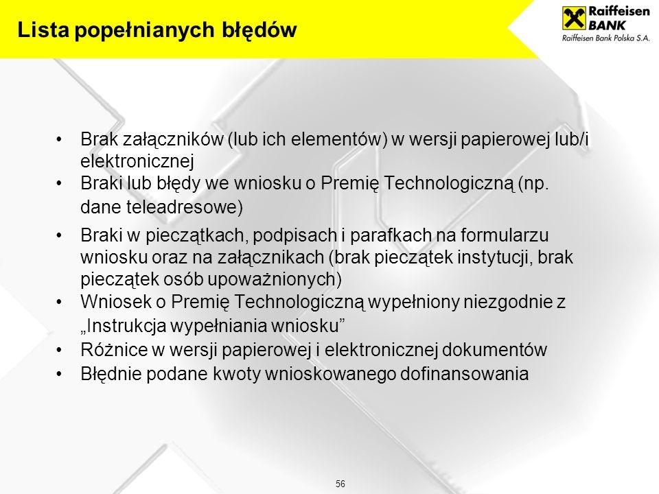 56 Brak załączników (lub ich elementów) w wersji papierowej lub/i elektronicznej Braki lub błędy we wniosku o Premię Technologiczną (np.