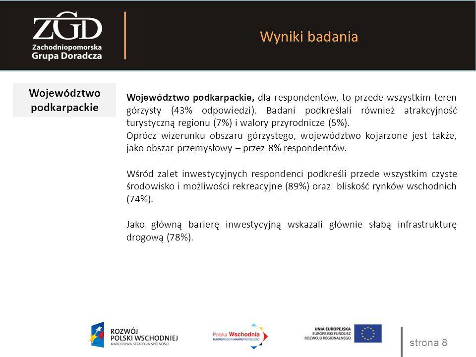 strona 8 Wyniki badania Województwo podkarpackie Województwo podkarpackie, dla respondentów, to przede wszystkim teren górzysty (43% odpowiedzi). Bada