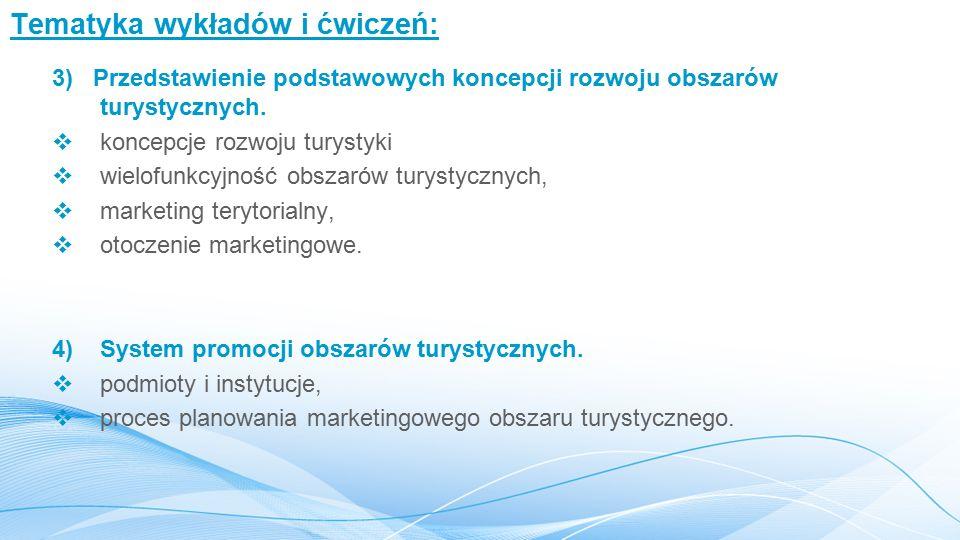 Tematyka wykładów i ćwiczeń: 3) Przedstawienie podstawowych koncepcji rozwoju obszarów turystycznych.