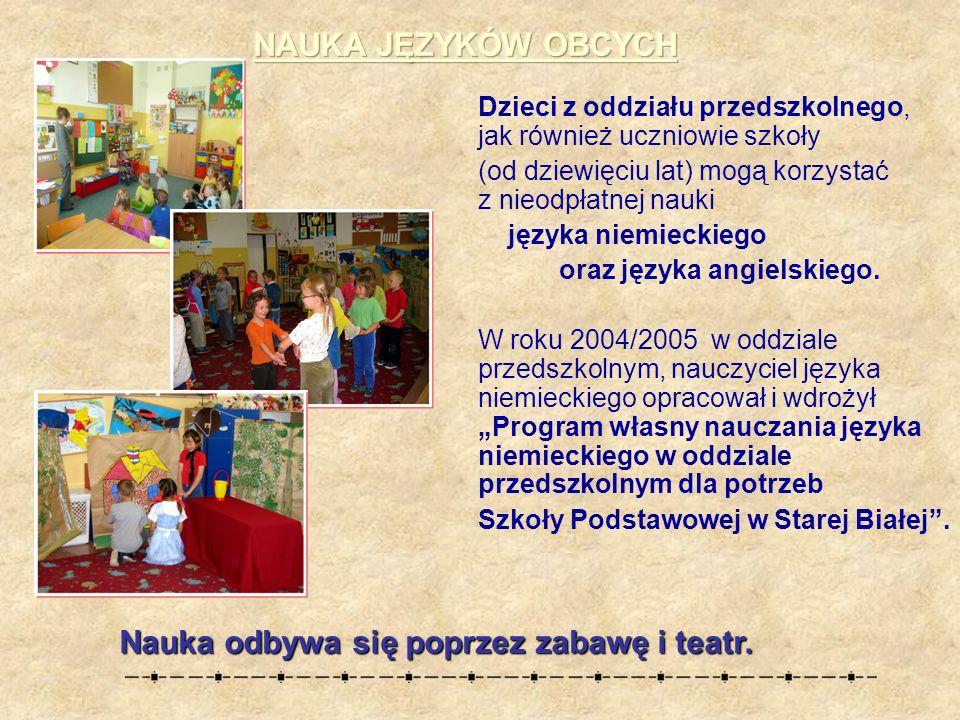 Dzieci z oddziału przedszkolnego, jak również uczniowie szkoły (od dziewięciu lat) mogą korzystać z nieodpłatnej nauki języka niemieckiego oraz języka angielskiego.