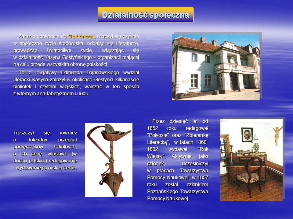 Równocześnie prowadził akcję oświatowo- wychowawczą, polegającą na przeszczepianiu na ziemię Wielkiego Księstwa Poznańskiego instytucji miejskich ochron, znanych dotąd tylko w Królestwie Polskim.