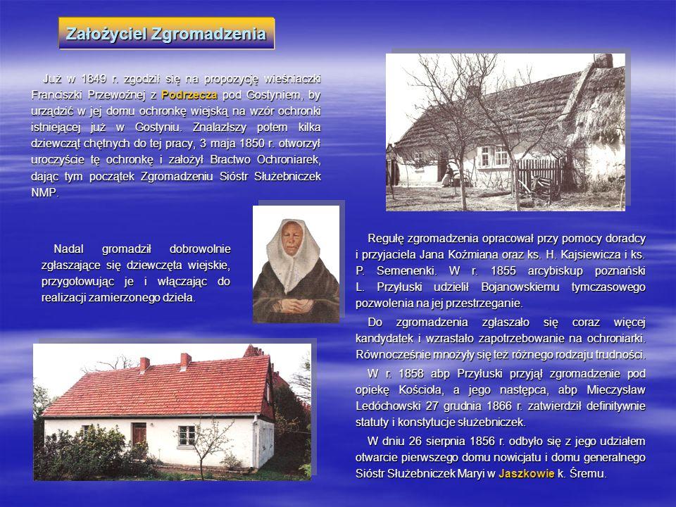 Już w 1849 r. zgodził się na propozycję wieśniaczki Franciszki Przewoźnej z Podrzecza pod Gostyniem, by urządzić w jej domu ochronkę wiejską na wzór o