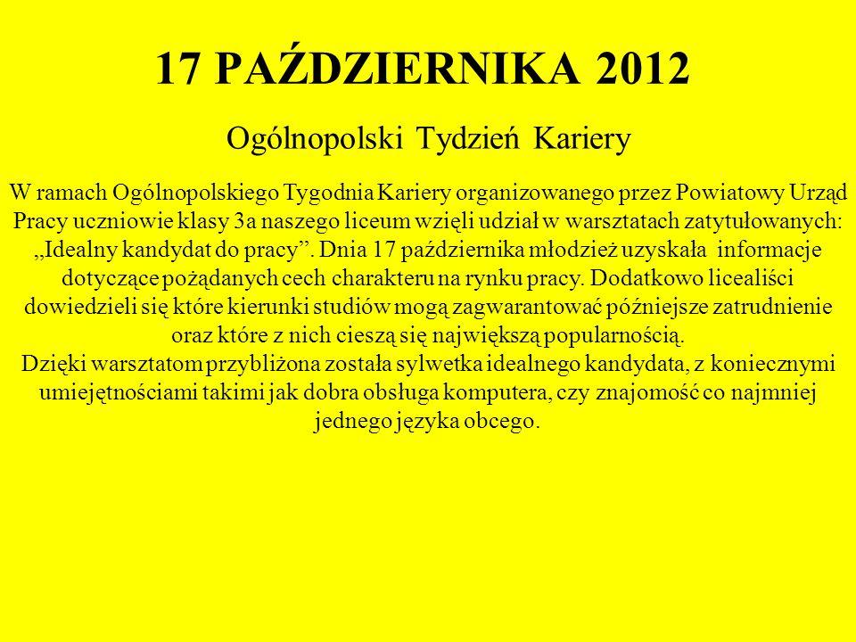 17 PAŹDZIERNIKA 2012 Ogólnopolski Tydzień Kariery W ramach Ogólnopolskiego Tygodnia Kariery organizowanego przez Powiatowy Urząd Pracy uczniowie klasy