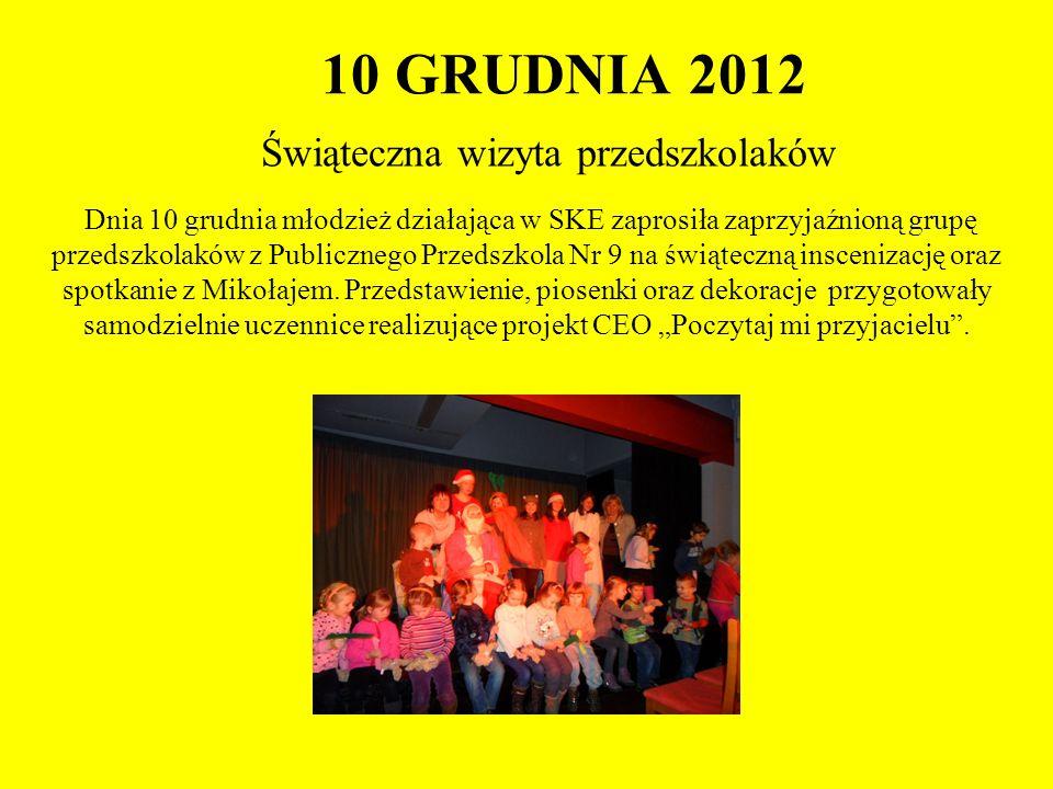 10 GRUDNIA 2012 Świąteczna wizyta przedszkolaków Dnia 10 grudnia młodzież działająca w SKE zaprosiła zaprzyjaźnioną grupę przedszkolaków z Publicznego