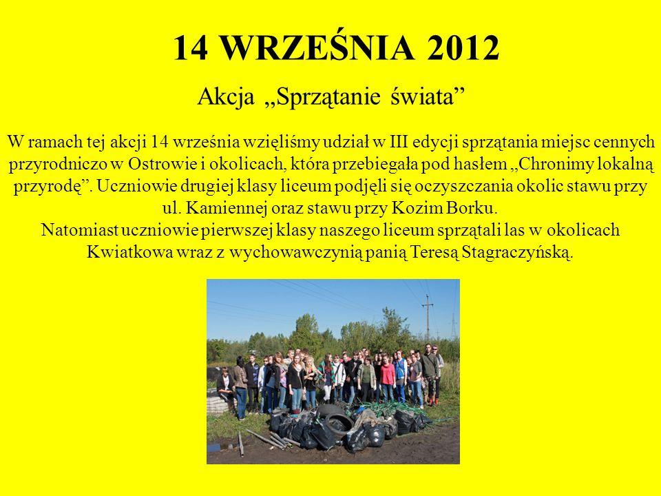 """14 WRZEŚNIA 2012 Akcja """"Sprzątanie świata"""" W ramach tej akcji 14 września wzięliśmy udział w III edycji sprzątania miejsc cennych przyrodniczo w Ostro"""