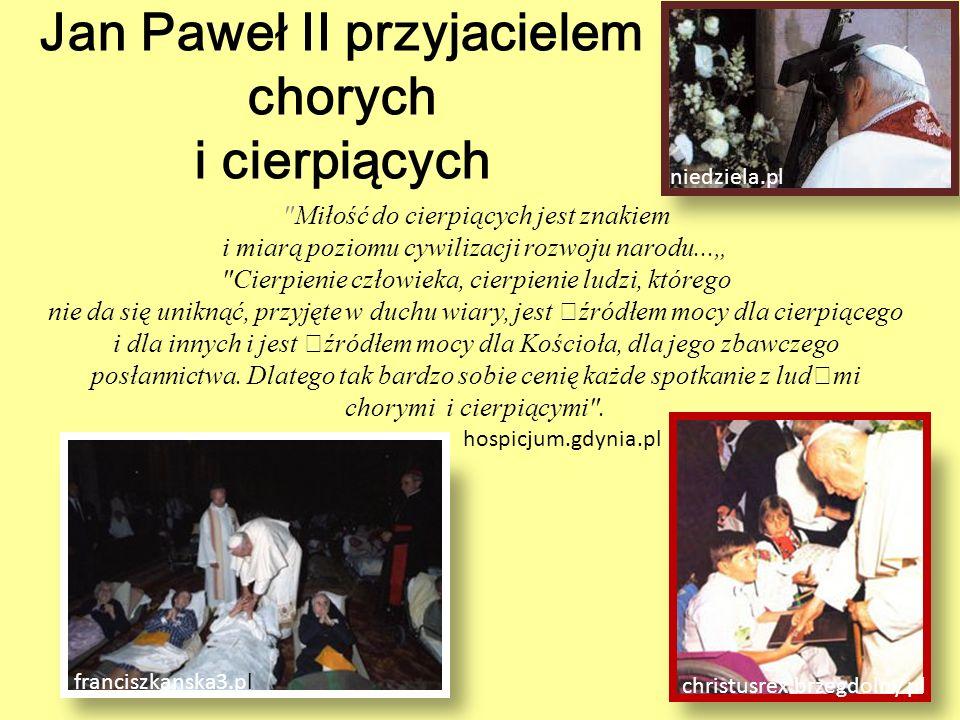 Jan Paweł II przyjacielem chorych i cierpiących