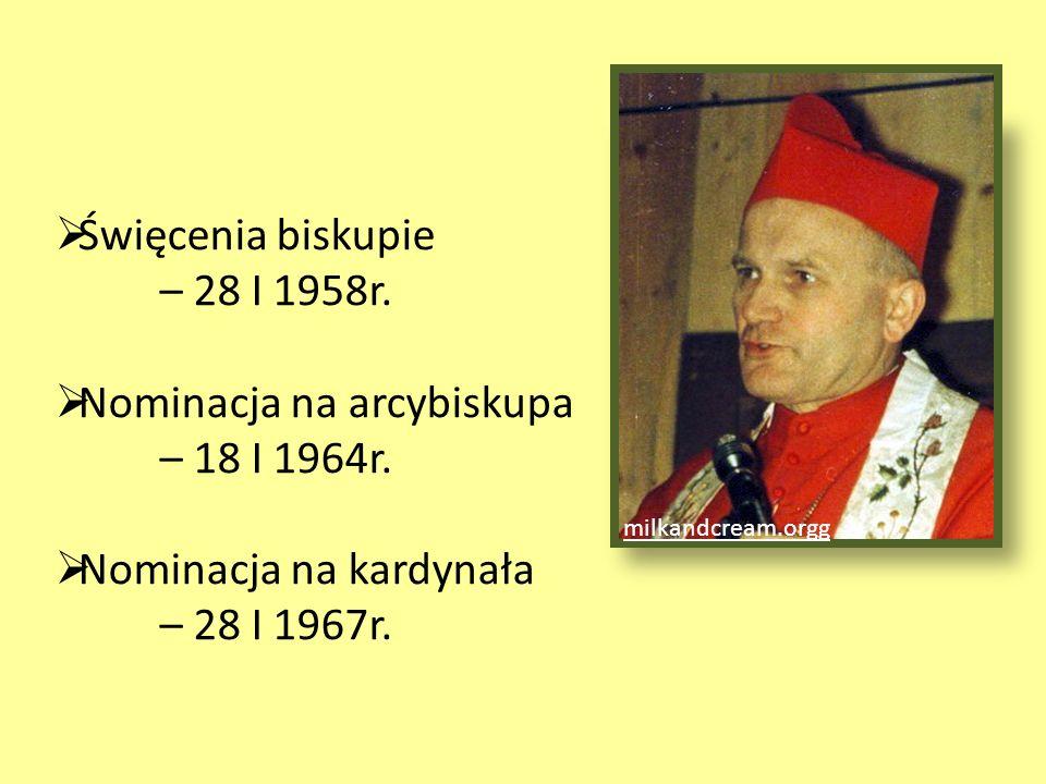  Święcenia biskupie – 28 I 1958r.  Nominacja na arcybiskupa – 18 I 1964r.  Nominacja na kardynała – 28 I 1967r. milkandcream.orgg