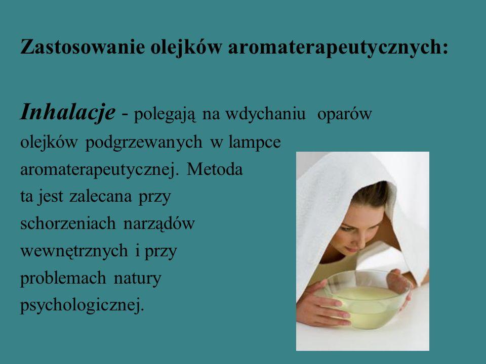 Zastosowanie olejków aromaterapeutycznych: Inhalacje - polegają na wdychaniu oparów olejków podgrzewanych w lampce aromaterapeutycznej. Metoda ta jest