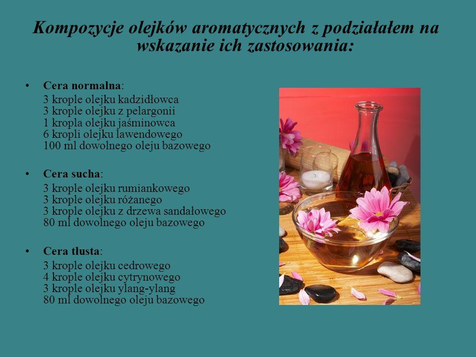 Kompozycje olejków aromatycznych z podziałałem na wskazanie ich zastosowania: Cera normalna: 3 krople olejku kadzidłowca 3 krople olejku z pelargonii 1 kropla olejku jaśminowca 6 kropli olejku lawendowego 100 ml dowolnego oleju bazowego Cera sucha: 3 krople olejku rumiankowego 3 krople olejku różanego 3 krople olejku z drzewa sandałowego 80 ml dowolnego oleju bazowego Cera tłusta: 3 krople olejku cedrowego 4 krople olejku cytrynowego 3 krople olejku ylang-ylang 80 ml dowolnego oleju bazowego