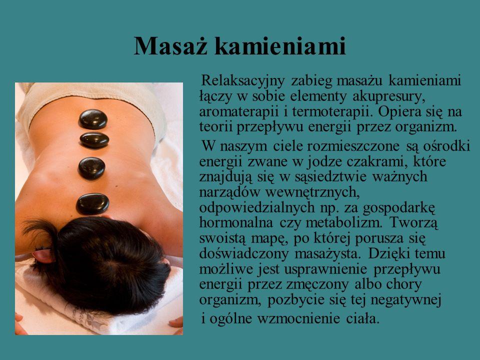 Masaż kamieniami Relaksacyjny zabieg masażu kamieniami łączy w sobie elementy akupresury, aromaterapii i termoterapii. Opiera się na teorii przepływu
